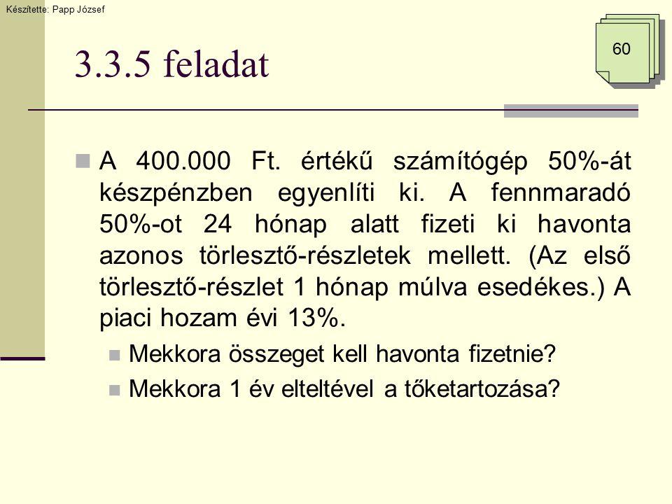 3.3.5 feladat A 400.000 Ft.értékű számítógép 50%-át készpénzben egyenlíti ki.