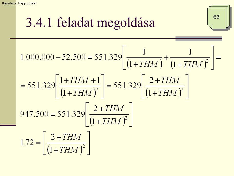 3.4.1 feladat megoldása Készítette: Papp József 63