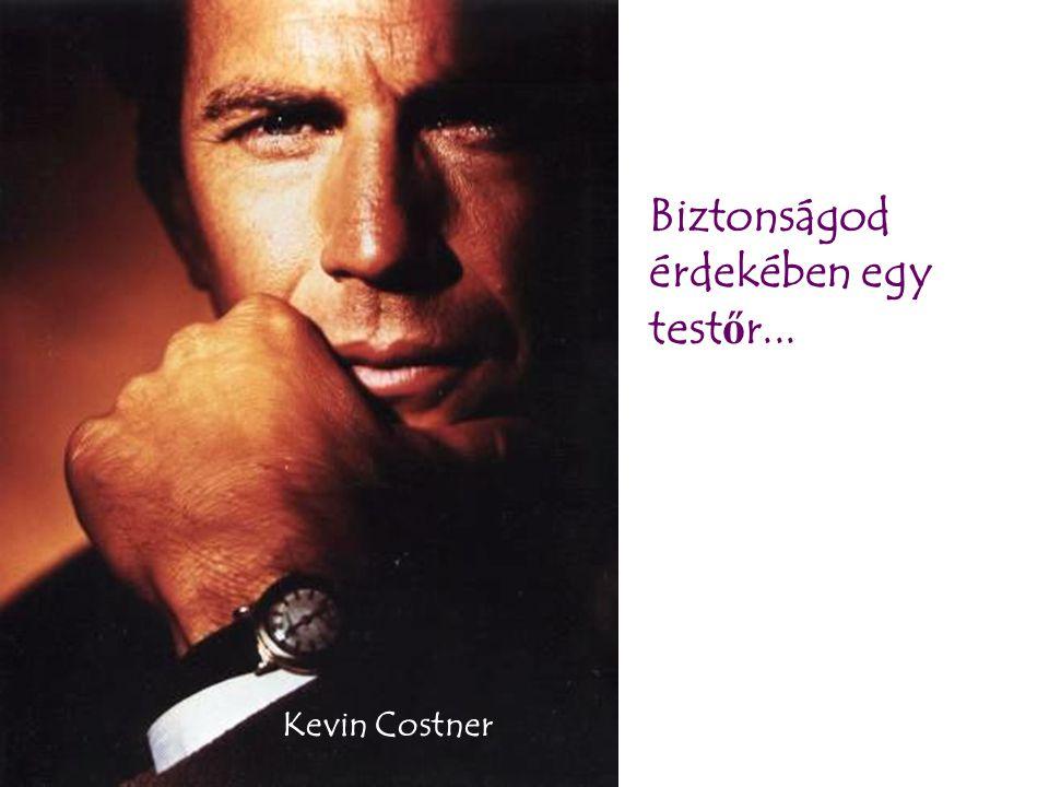 Biztonságod érdekében egy test ő r... Kevin Costner