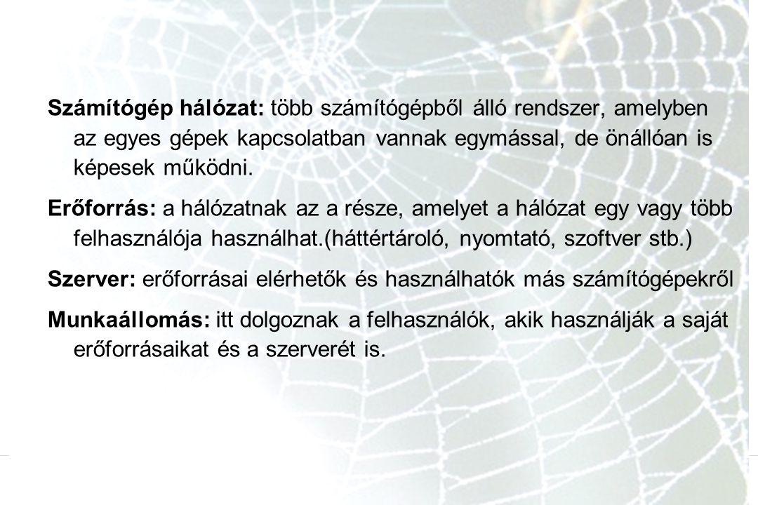 Egyenrangú és kliens/szerver hálózatok Egyenrangú hálózat (Peer-to-Peer): A gépek között nincs kitüntetett szerver, nincs hierarchia.