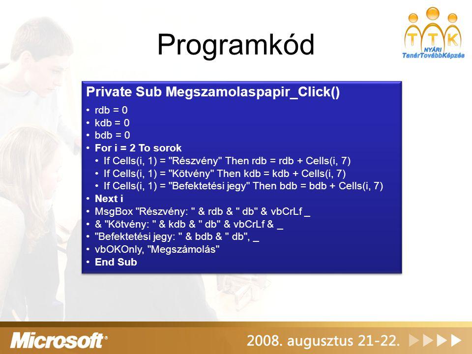 Programkód Private Sub Megszamolaspapir_Click() rdb = 0 kdb = 0 bdb = 0 For i = 2 To sorok If Cells(i, 1) =