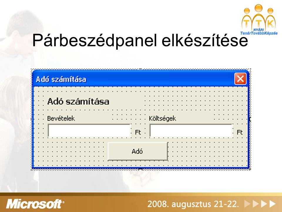 Programkód megírása Munkafüzet megnyitásakor a párbeszédpanel megjelenjen Private Sub Workbook_Open() Panel.Show End Sub