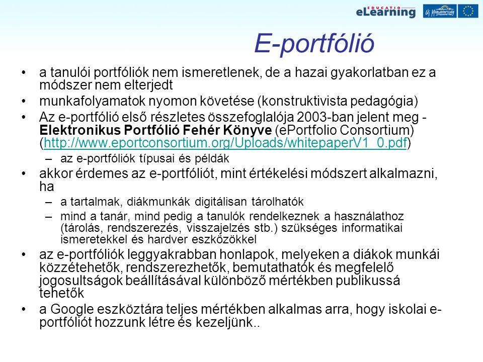 E-portfólió a tanulói portfóliók nem ismeretlenek, de a hazai gyakorlatban ez a módszer nem elterjedt munkafolyamatok nyomon követése (konstruktivista
