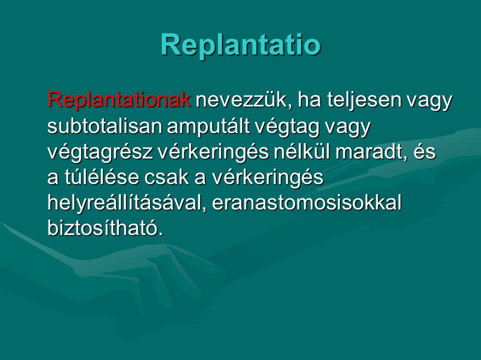 Revascularisatio Revascularisatioról akkor beszélünk, ha a subtotalisan amputált végtagrészben subtotalisan amputált végtagrészben elégtelen keringés maradt ugyan, de a elégtelen keringés maradt ugyan, de a fontosabb erek helyreállítása szükséges.