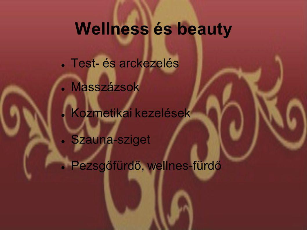 Wellness és beauty Test- és arckezelés Masszázsok Kozmetikai kezelések Szauna-sziget Pezsgőfürdő, wellnes-fürdő