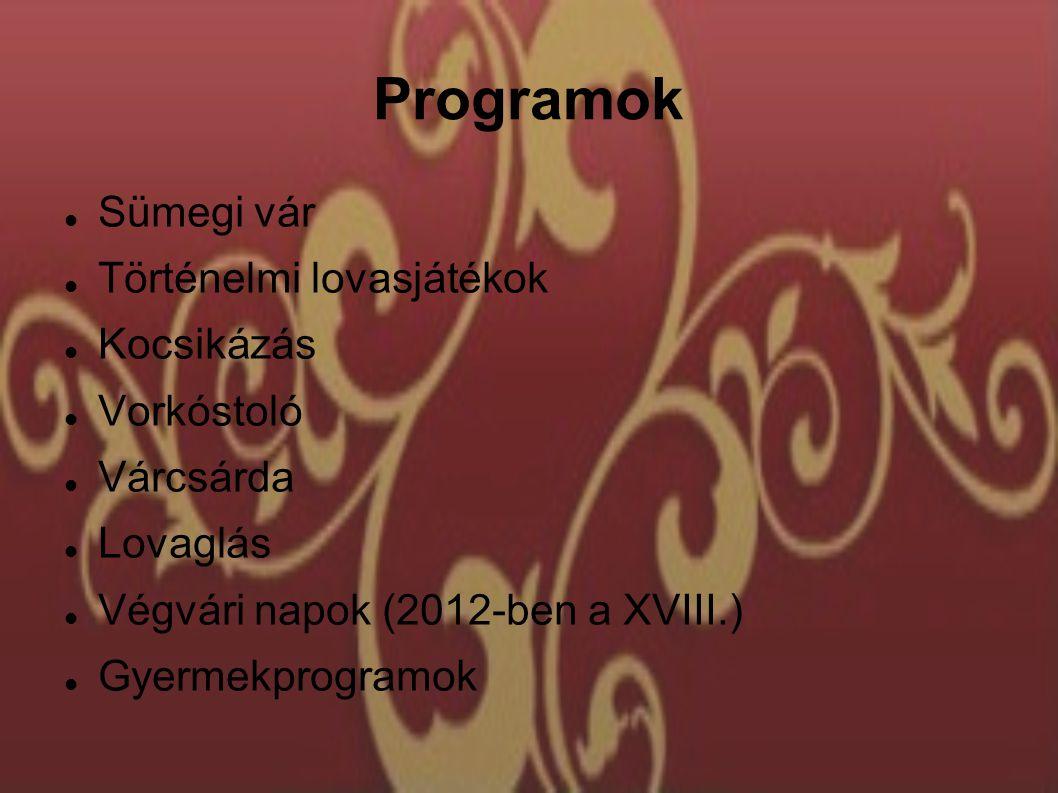 Programok Sümegi vár Történelmi lovasjátékok Kocsikázás Vorkóstoló Várcsárda Lovaglás Végvári napok (2012-ben a XVIII.) Gyermekprogramok