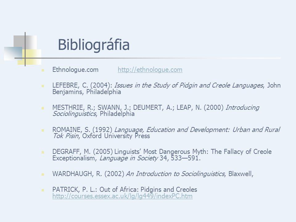 Bibliográfia Ethnologue.com http://ethnologue.comhttp://ethnologue.com LEFEBRE, C.