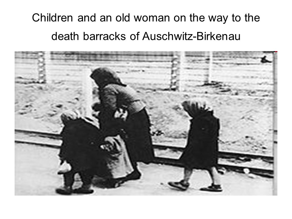 Children and an old woman on the way to the death barracks of Auschwitz-Birkenau