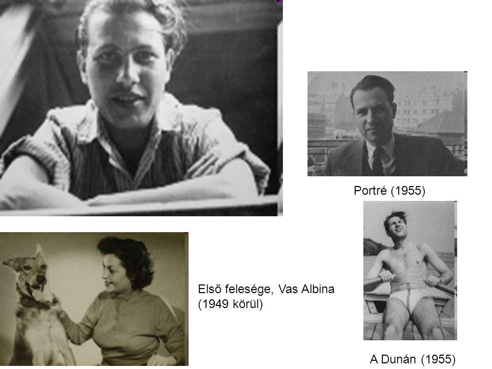 Első felesége, Vas Albina (1949 körül) A Dunán (1955) Portré (1955)