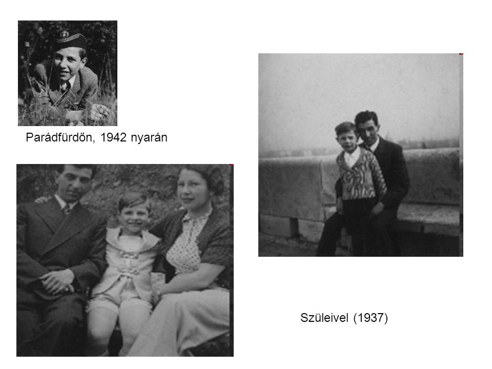 Szüleivel (1937) Parádfürdőn, 1942 nyarán