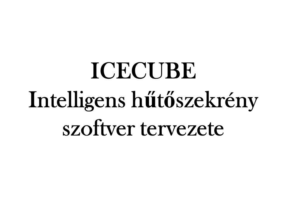 ICECUBE Intelligens h ű t ő szekrény szoftver tervezete