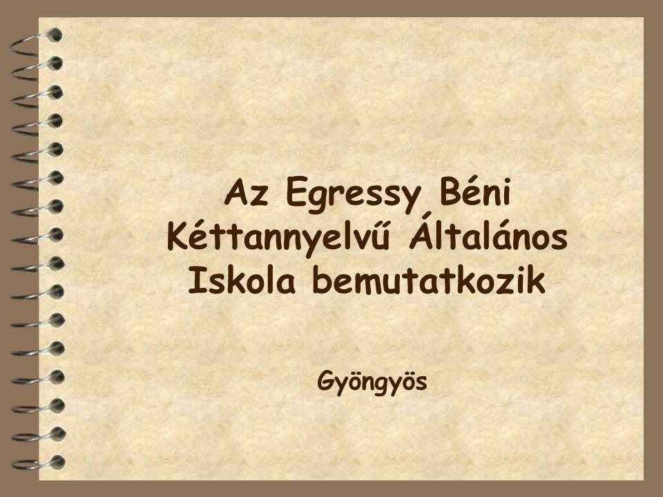 Egressy Béni Kéttannyelvű Általános Iskola- ilyen volt….