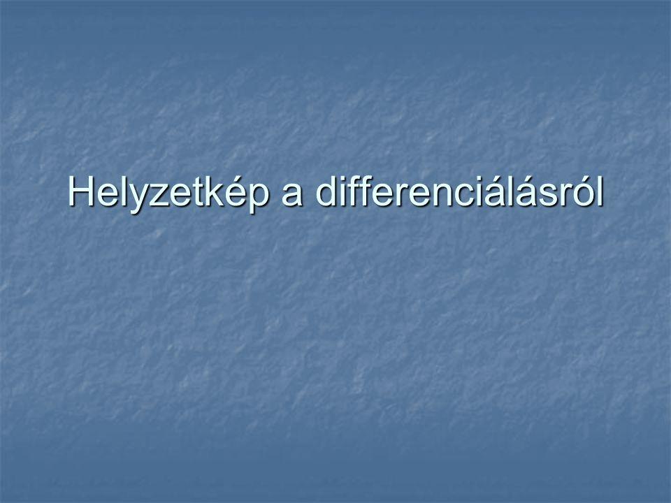 Helyzetkép a differenciálásról