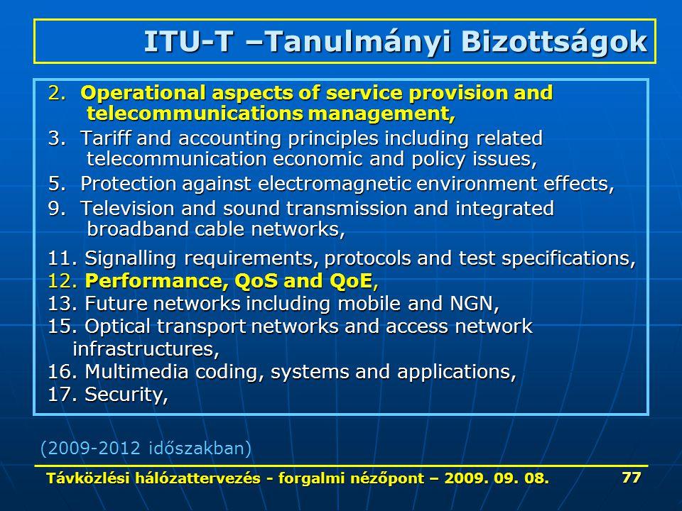 Távközlési hálózattervezés - forgalmi nézőpont – 2009. 09. 08. 77 2. Operational aspects of service provision and telecommunications management, 2. Op