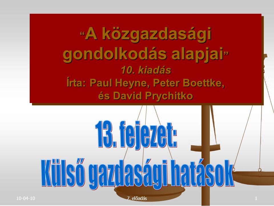 10-04-107. előadás1 A közgazdasági gondolkodás alapjai 10.