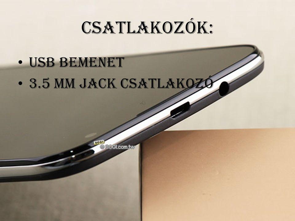 Csatlakozók: USB bemenet 3.5 mm Jack csatlakozó