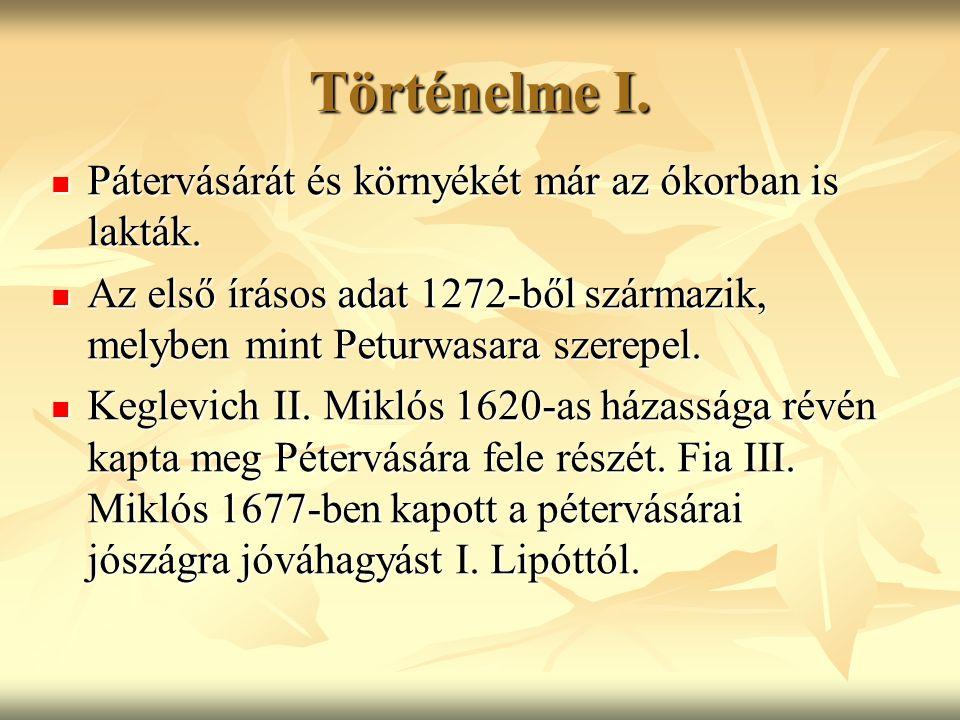 Történelme I. Pátervásárát és környékét már az ókorban is lakták. Pátervásárát és környékét már az ókorban is lakták. Az első írásos adat 1272-ből szá