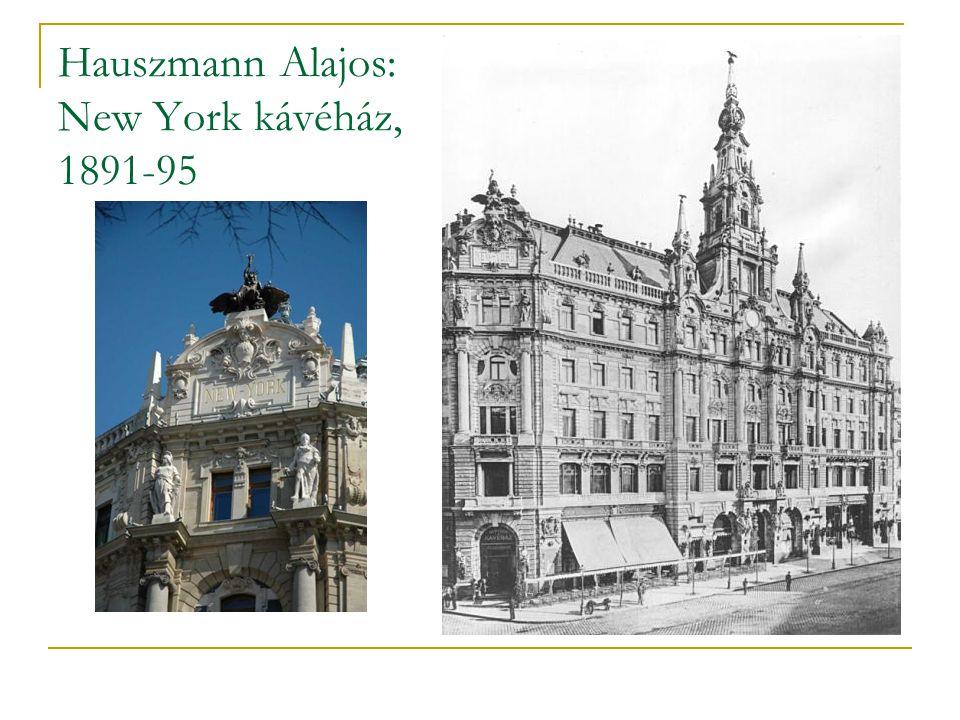 Hauszmann Alajos: New York kávéház, 1891-95