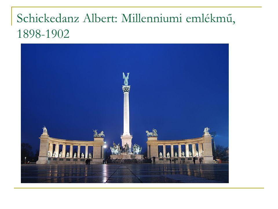 Schickedanz Albert: Millenniumi emlékmű, 1898-1902