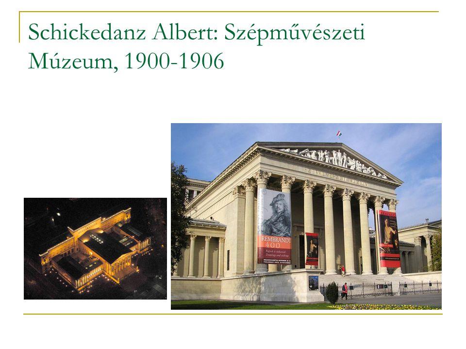 Schickedanz Albert: Szépművészeti Múzeum, 1900-1906