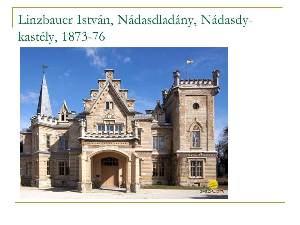 Linzbauer István, Nádasdladány, Nádasdy- kastély, 1873-76