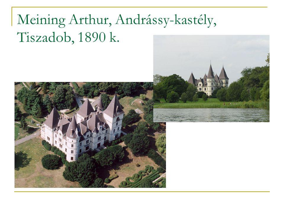 Meining Arthur, Andrássy-kastély, Tiszadob, 1890 k.