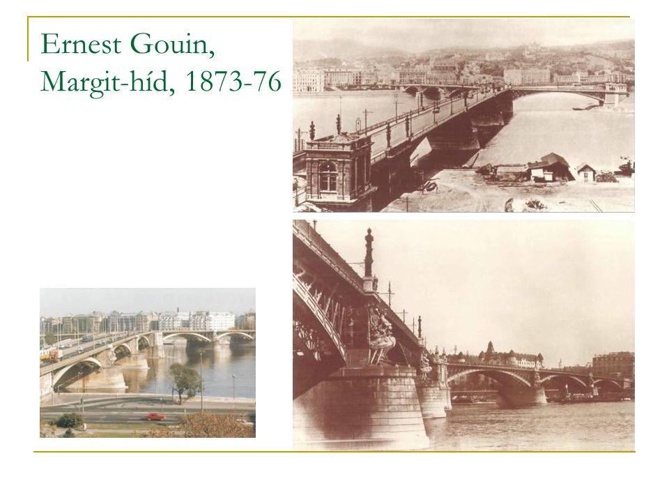 Ernest Gouin, Margit-híd, 1873-76