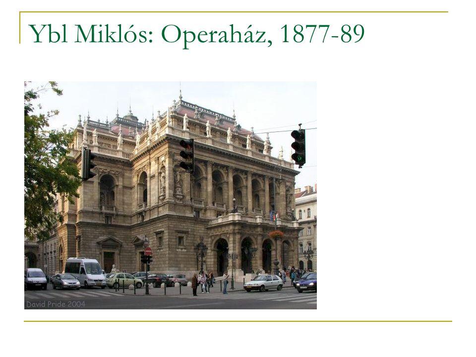 Ybl Miklós: Operaház, 1877-89