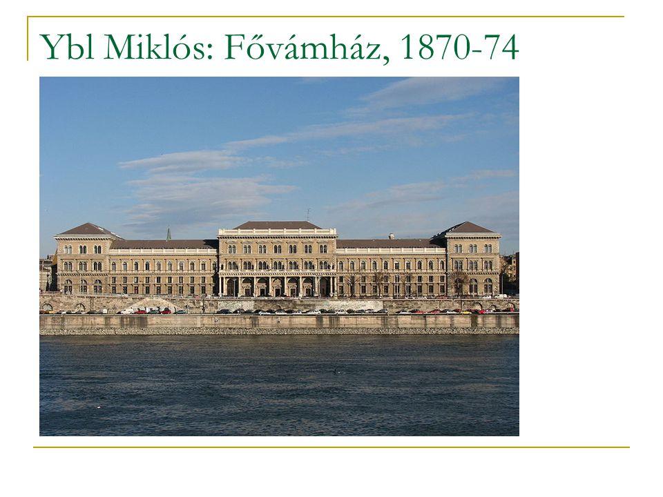 Ybl Miklós: Fővámház, 1870-74