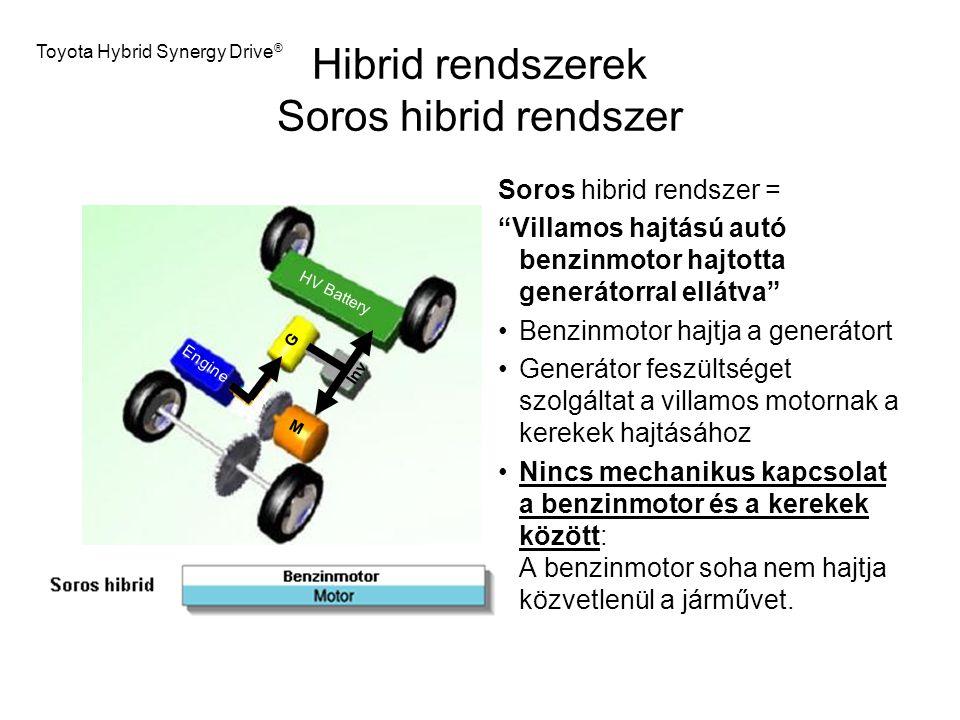 """Hibrid rendszerek Soros hibrid rendszer Soros hibrid rendszer = """"Villamos hajtású autó benzinmotor hajtotta generátorral ellátva"""" Benzinmotor hajtja a"""