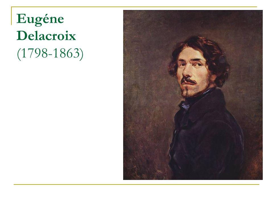 Eugéne Delacroix (1798-1863)