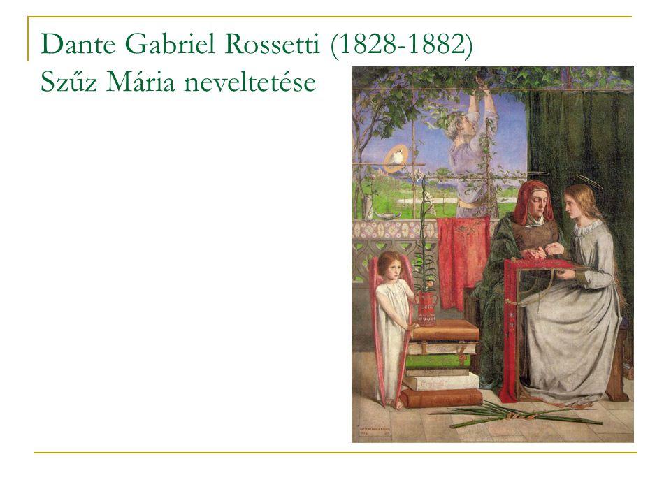 Dante Gabriel Rossetti (1828-1882) Szűz Mária neveltetése