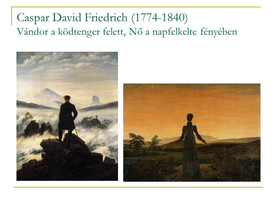 Caspar David Friedrich (1774-1840) Vándor a ködtenger felett, Nő a napfelkelte fényében