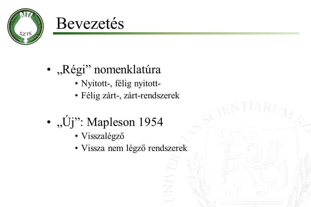 """""""Régi"""" nomenklatúra Nyitott-, félig nyitott- Félig zárt-, zárt-rendszerek """"Új"""": Mapleson 1954 Visszalégző Vissza nem légző rendszerek Bevezetés"""