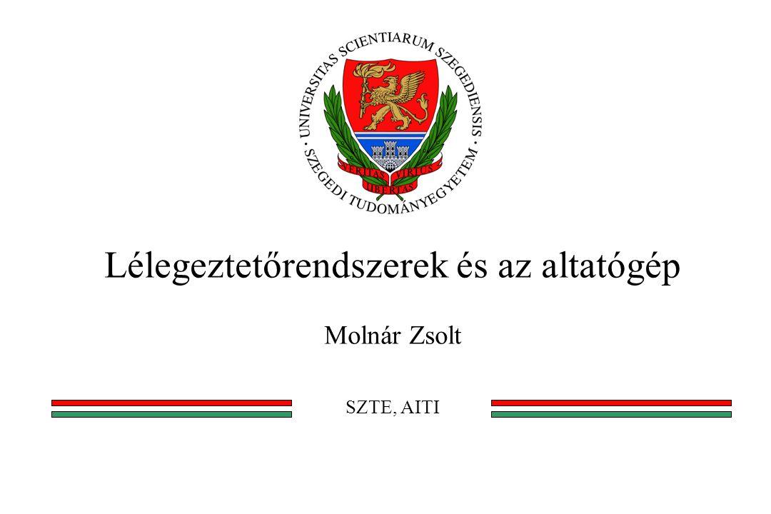 Lélegeztetőrendszerek és az altatógép Molnár Zsolt SZTE, AITI