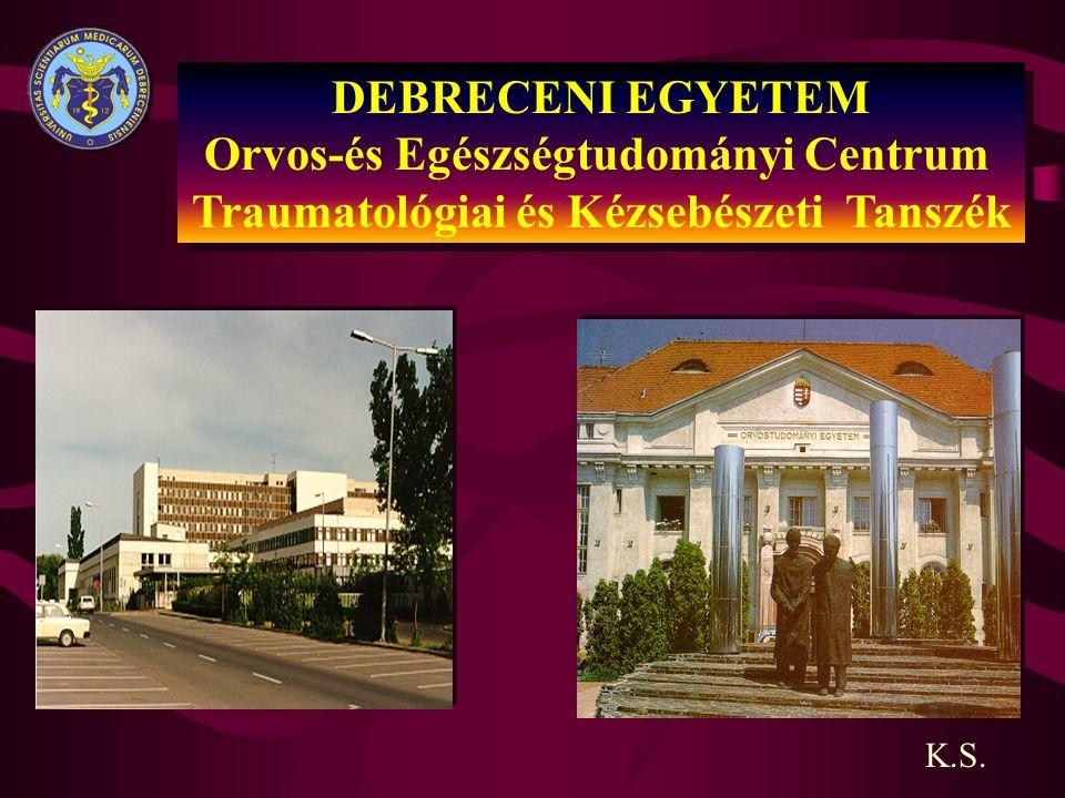 Kezelése konzervatív K.S.DE-OEC Trauma műtéti Szigorú személyi és tárgyi feltételekkel !.