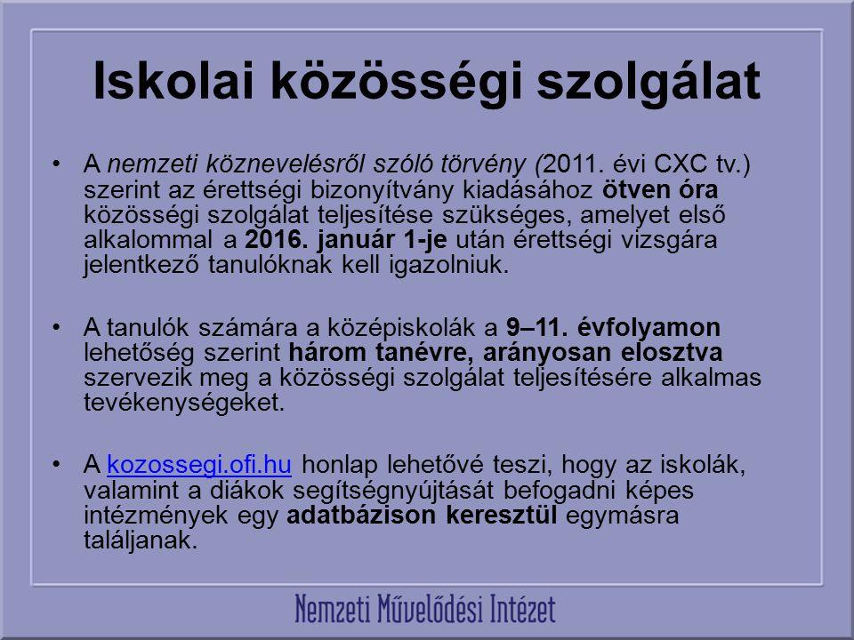 Iskolai közösségi szolgálat A nemzeti köznevelésről szóló törvény (2011. évi CXC tv.) szerint az érettségi bizonyítvány kiadásához ötven óra közösségi