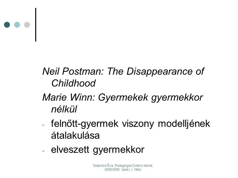 Szabolcs Éva, Pedagógiai Doktori Iskola, 2005/2006. tanév, I. félév 4. Az ártatlan gyermek