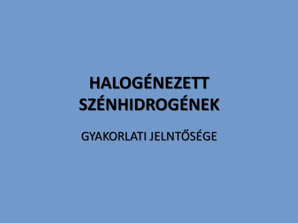 Elnevezésük A szénhidrogének olyan származékai, melyekben a hidrogénatomok egy részét halogénatomok helyettesítik A szénhidrogének olyan származékai, melyekben a hidrogénatomok egy részét halogénatomok helyettesítik halogénatomok