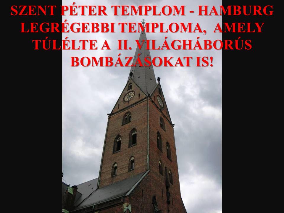 SZENT PÉTER TEMPLOM - HAMBURG LEGRÉGEBBI TEMPLOMA, AMELY TÚLÉLTE A II.