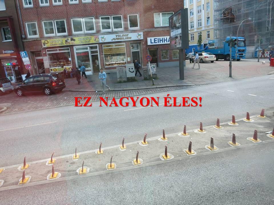 EZ NAGYON ÉLES!