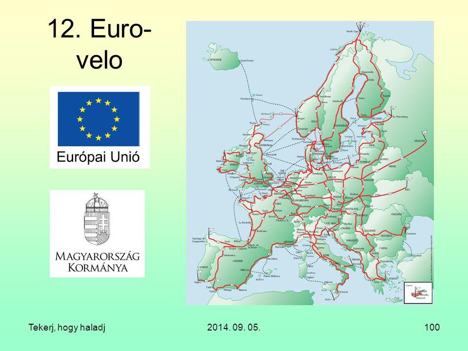 Tekerj, hogy haladj2014. 09. 05.100 12. Euro- velo