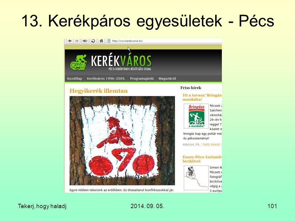 Tekerj, hogy haladj2014. 09. 05.101 13. Kerékpáros egyesületek - Pécs