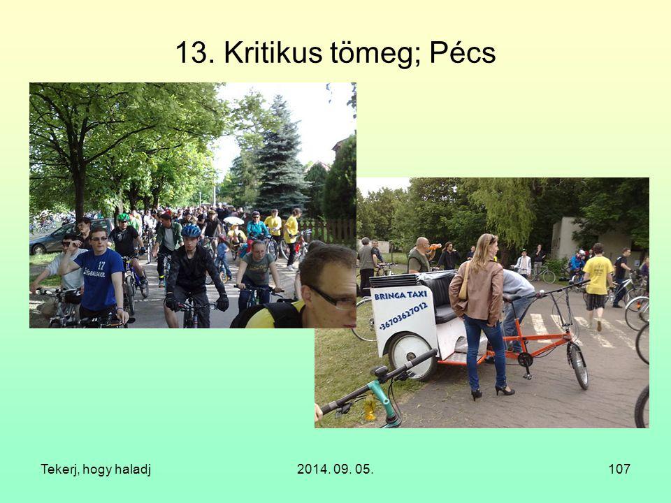 Tekerj, hogy haladj2014. 09. 05.107 13. Kritikus tömeg; Pécs