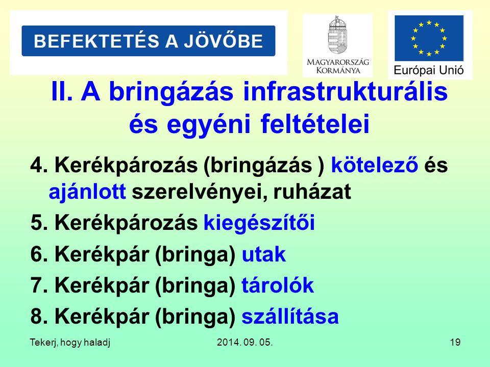 Tekerj, hogy haladj2014. 09. 05.19 II. A bringázás infrastrukturális és egyéni feltételei 4. Kerékpározás (bringázás ) kötelező és ajánlott szerelvény