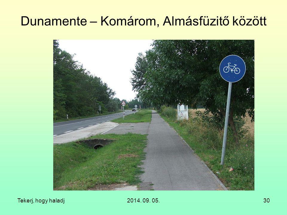 Tekerj, hogy haladj2014. 09. 05.30 Dunamente – Komárom, Almásfüzitő között