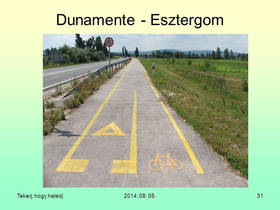 Tekerj, hogy haladj2014. 09. 05.31 Dunamente - Esztergom