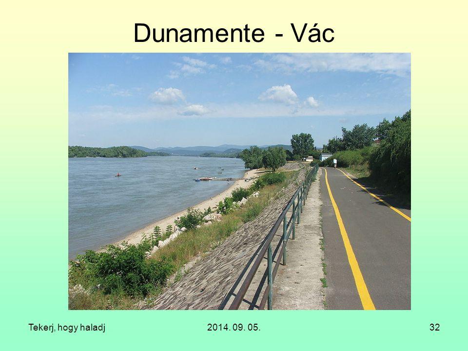Tekerj, hogy haladj2014. 09. 05.32 Dunamente - Vác
