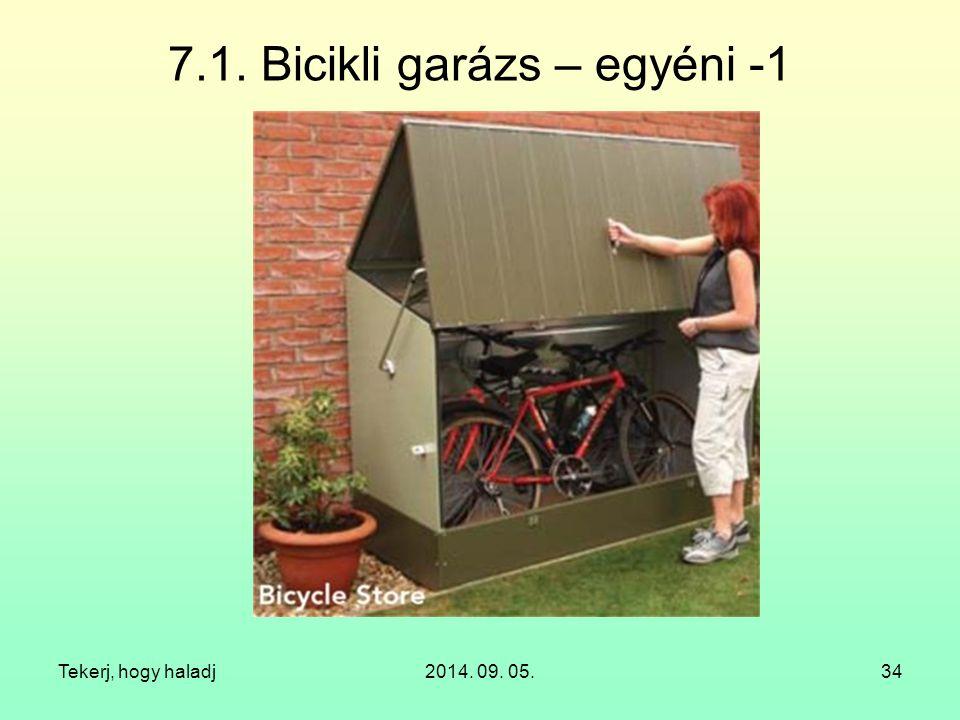 Tekerj, hogy haladj2014. 09. 05.34 7.1. Bicikli garázs – egyéni -1