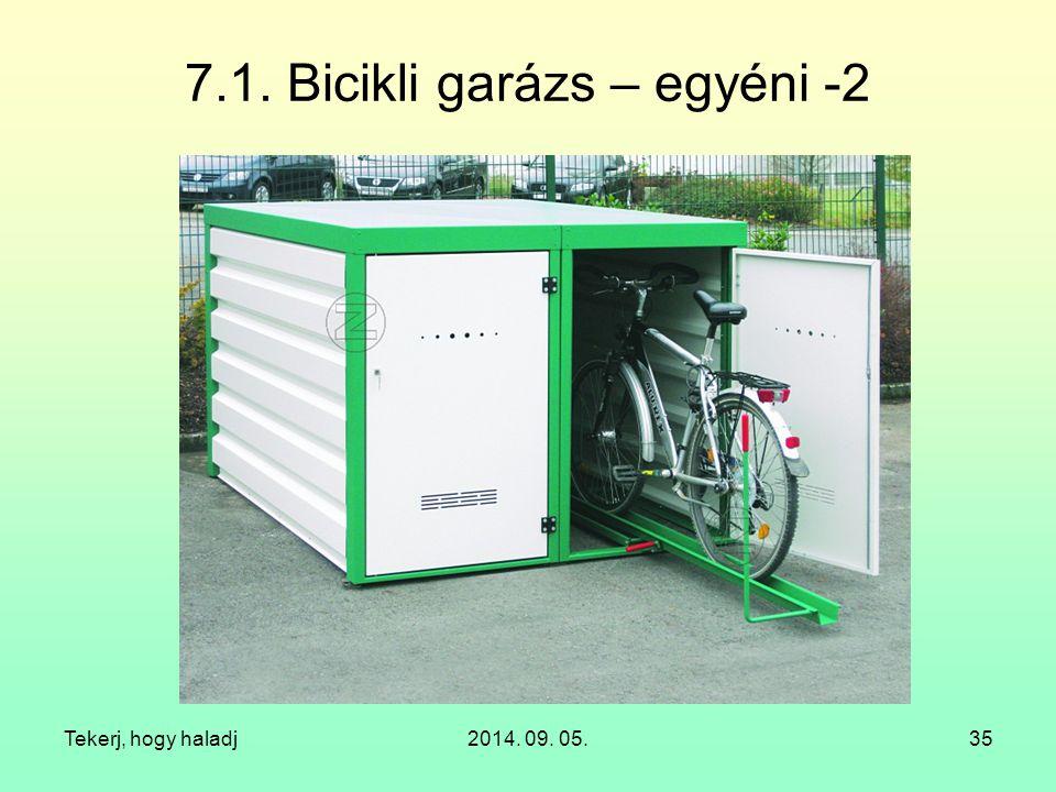 Tekerj, hogy haladj2014. 09. 05.35 7.1. Bicikli garázs – egyéni -2